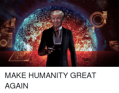make-humanity-great-again-6226752.png